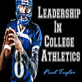 Leadership in College Athletics by Paul Taylor