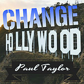 Change Hollywood by Paul Taylor