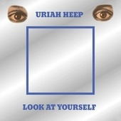 Look At Yourself by Uriah Heep