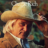 Take Me by Charlie Rich