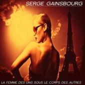 La femme des uns sous le corps des autres von Serge Gainsbourg