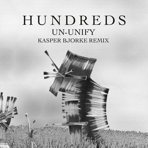 Un-Unify (Kasper Bjorke Remix) von Hundreds