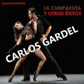 La Cumparsita y Otros Éxitos (Remastered) by Carlos Gardel
