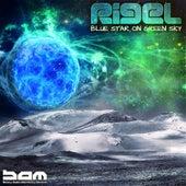 Rigel - Blue Star On Green Sky by Rigel
