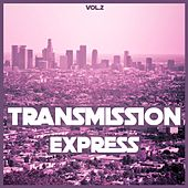 Transmission Express, Vol. 2 - Electro House by Various Artists