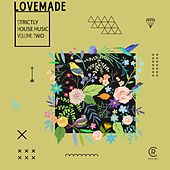 Lovemade - Strictly House Music, Vol. 2 by Various Artists