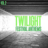 Twilight Festival Anthems, Vol. 2 de Various Artists