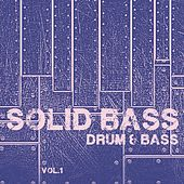 Solid Bass Drum & Bass, Vol. 1 by Various Artists