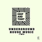 Deep & Tight - Underground House Music, Vol. 2 von Various Artists