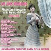 Los Años Mundanos - Melodías Populares en la España del 900 (1910 - 1936) by Various Artists