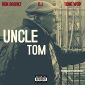 Uncle Tom (feat. KJ & Tone Wop) de Ron Browz
