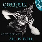 (12 O'clock And) All Is Well de Gotham