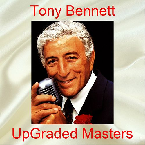 UpGraded Masters (All Tracks Remastered) de Tony Bennett