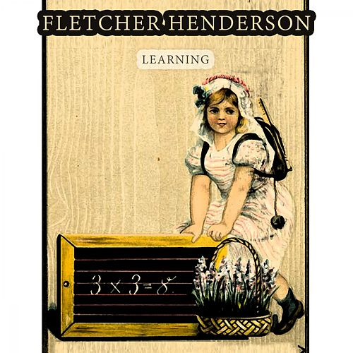 Learning by Fletcher Henderson