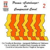 Premis Catalunya de Composicio Coral, Vol. 2 by Various Artists