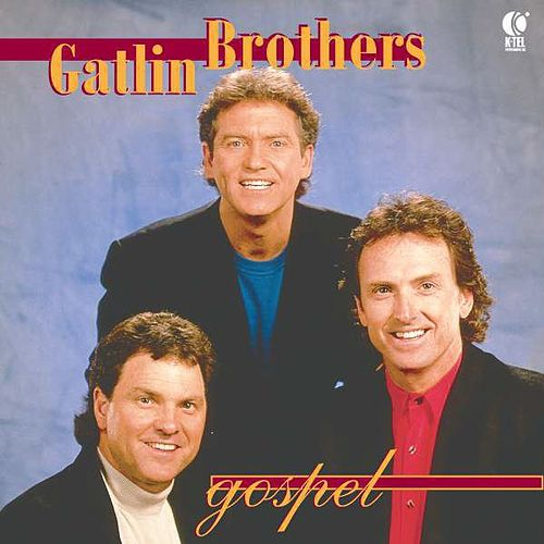 The Gatlin Brothers Gospel by The Gatlin Brothers
