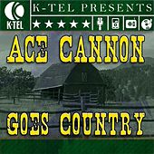 Ace Cannon Goes Country de Ace Cannon