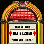 Love Letters / But Not For Me by Ketty Lester