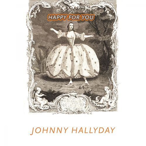 Happy For You de Johnny Hallyday