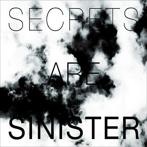 Secrets Are Sinister by Longwave