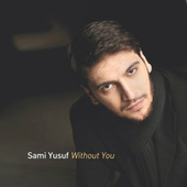 Without You by Sami Yusuf
