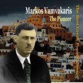 Markos Vamvakaris, the Pioneer / The Best Greek Popular Songs / Recordings 1933 - 1949 by Markos Vamvakaris (Μάρκος Βαμβακάρης)