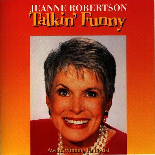 Talkin' Funny by Jeanne Robertson