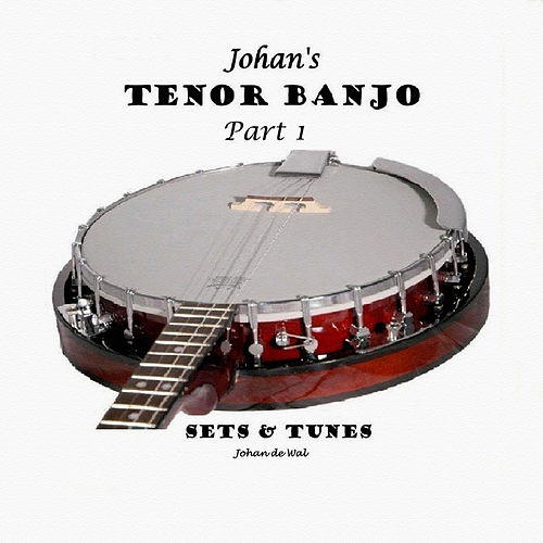 Johan's Tenor Banjo - Part 1 by Johan de Wal