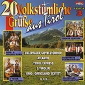20 Volkstümliche Grüße aus Tirol Folge 3 von Various Artists