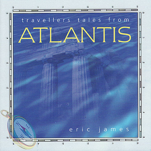 Travellers Tales from Atlantis by Eric James