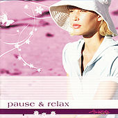 Ambiente: Pause & Relax by Various Artists