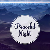Peaceful Night – Music for Sleeping, Calm Nap, Lullaby to Bed, Deep Sleep, Soft Music at Goodnight, Pure Dreams by Deep Sleep Relaxation