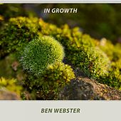 In Growth von Ben Webster