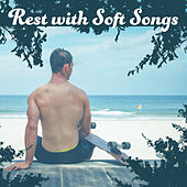 Rest with Soft Songs – Relaxing New Age Music, Sounds to Calm Your Mind, Peaceful Night de Nature Sounds Artists