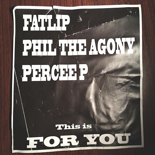 For You (feat. Phil The Agony & Percee P) by Fatlip
