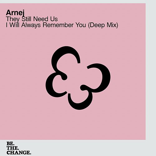 They Still Need Us + I Will Always Remember You by Arnej