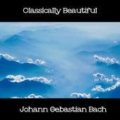 Classically Beautiful Johann Sebastian Bach de Johann Sebastian Bach