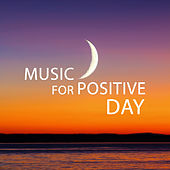 Music for Positive Day – Music to Be Happy, No More Stress, Easy Listening, New Age Relaxation by Relaxation Meditation Yoga Music