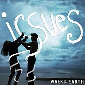 Issues by Walk off the Earth
