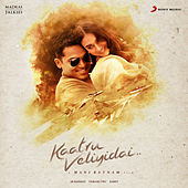 Kaatru Veliyidai (Original Motion Picture Soundtrack) by A.R. Rahman