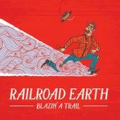 Blazin' a Trail by Railroad Earth