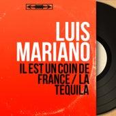 Il est un coin de France / La tequila (Mono Version) von Luis Mariano