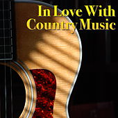 In Love With Country Music von Various Artists