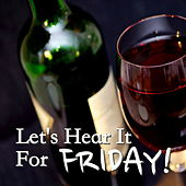 Let's Hear It For Friday! by Various Artists