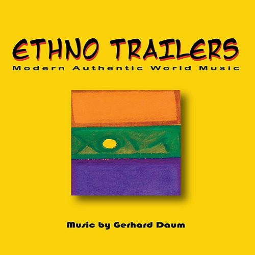 Ethno Trailers: Modern Authentic World Music by Gerhard Daum