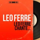 Léo Ferré chante... (Mono Version) de Leo Ferre