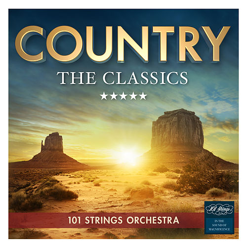 Country - The Classics by 101 Strings Orchestra
