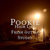 High Life Fresh out da Studio by Pookie