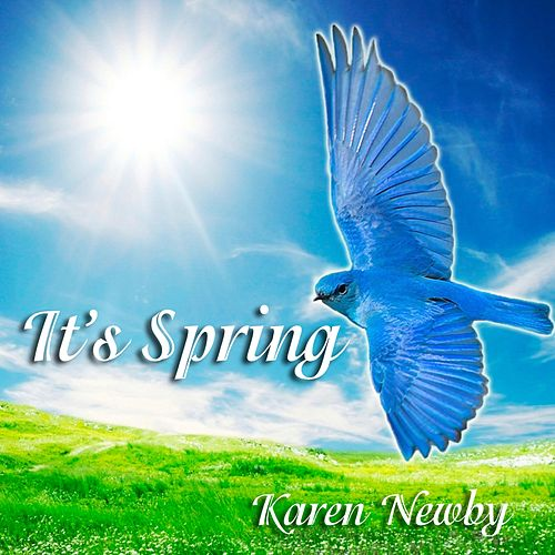 It's Spring by Karen Newby