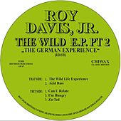 The Wild Life Ep Pt. 2 by Roy Davis, Jr.